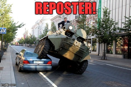 REPOSTER! | made w/ Imgflip meme maker