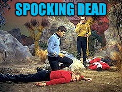 SPOCKING DEAD | made w/ Imgflip meme maker