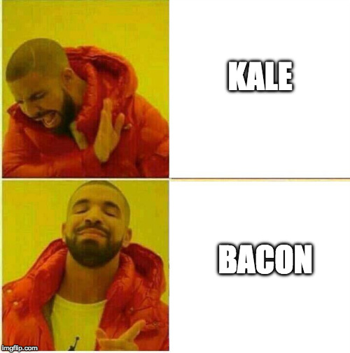 Drake Hotline approves | KALE BACON | image tagged in drake hotline approves,kale,iwanttobebacon,iwanttobebaconcom | made w/ Imgflip meme maker