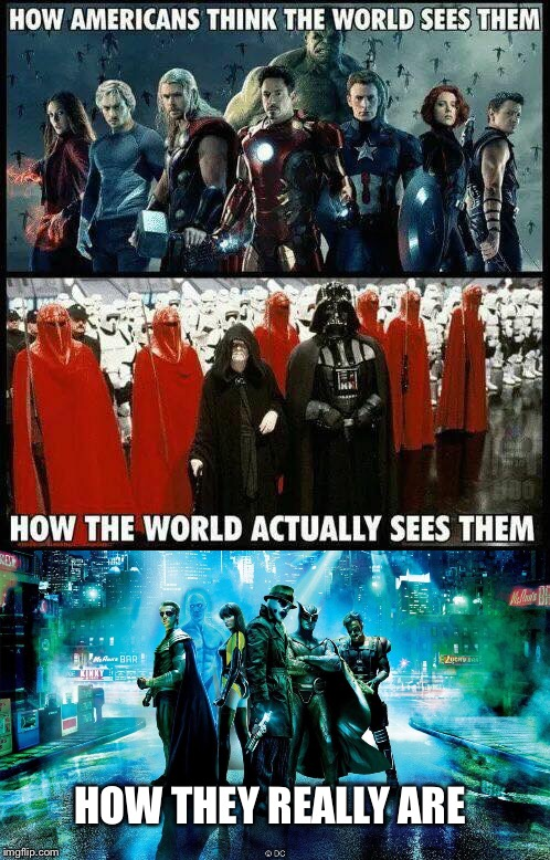 Comic Book Fans Should Get This |  HOW THEY REALLY ARE | image tagged in star wars,watchmen,avengers,world,perception | made w/ Imgflip meme maker