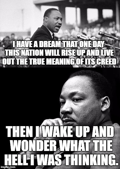 I Have A Dream Imgflip