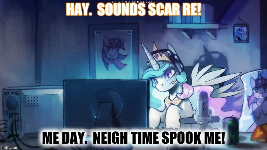 HAY.  SOUNDS SCAR RE! ME DAY.  NEIGH TIME SPOOK ME! | made w/ Imgflip meme maker