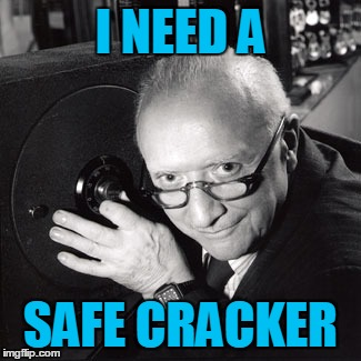 I NEED A SAFE CRACKER | made w/ Imgflip meme maker
