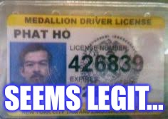The greatest drivers license | SEEMS LEGIT... | image tagged in memes,comedy,funny,funny memes,too funny,stolen memes week | made w/ Imgflip meme maker