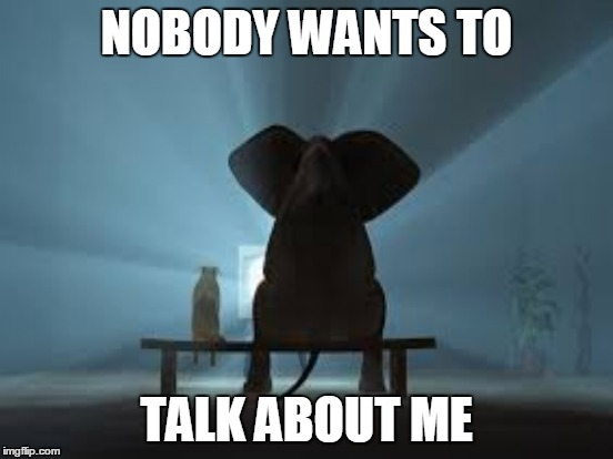 NOBODY WANTS TO TALK ABOUT ME | made w/ Imgflip meme maker