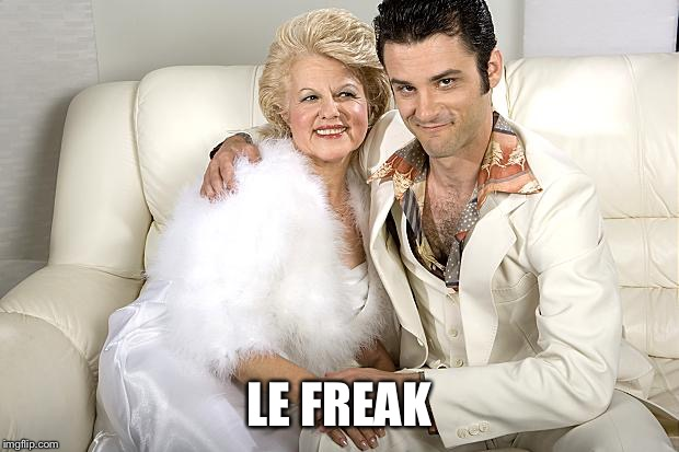 LE FREAK | made w/ Imgflip meme maker