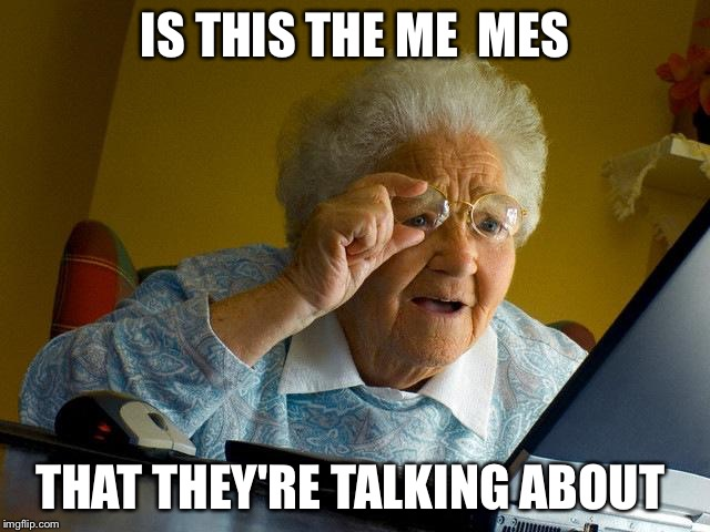 "Grandma finds ""me me's"" 