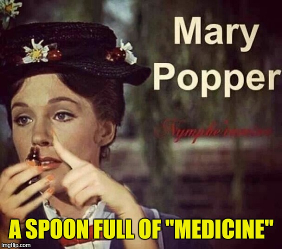 "A SPOON FULL OF ""MEDICINE"" 