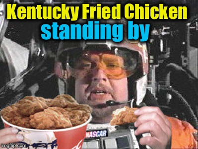 Kentucky Fried Chicken standing by | made w/ Imgflip meme maker