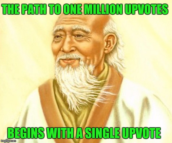 THE PATH TO ONE MILLION UPVOTES BEGINS WITH A SINGLE UPVOTE | made w/ Imgflip meme maker