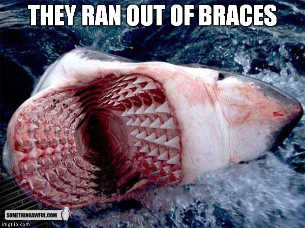 THEY RAN OUT OF BRACES | made w/ Imgflip meme maker