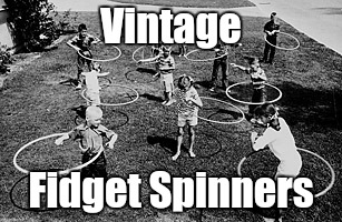 Vintage Fidget Spinners | image tagged in hula hoops | made w/ Imgflip meme maker