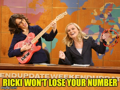Saturday Night's alright | RICKI WON'T LOSE YOUR NUMBER | image tagged in saturday night's alright | made w/ Imgflip meme maker