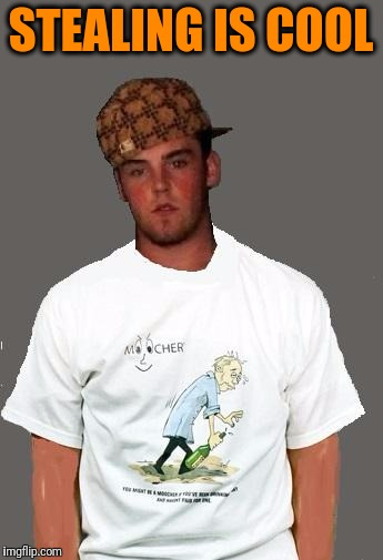 warmer season Scumbag Steve | STEALING IS COOL | image tagged in warmer season scumbag steve | made w/ Imgflip meme maker