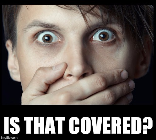 oh my | IS THAT COVERED? | image tagged in oh my | made w/ Imgflip meme maker