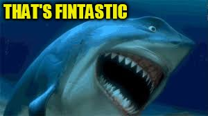 THAT'S FINTASTIC | made w/ Imgflip meme maker