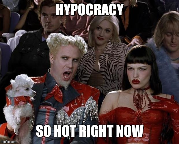 Mugatu So Hot Right Now Meme | HYPOCRACY SO HOT RIGHT NOW | image tagged in memes,mugatu so hot right now | made w/ Imgflip meme maker
