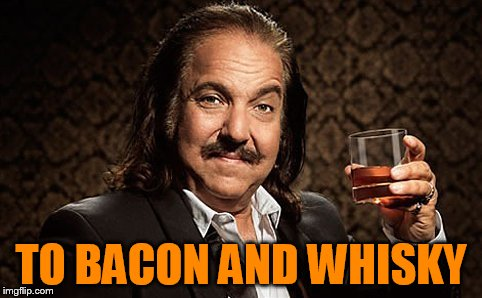 TO BACON AND WHISKY | made w/ Imgflip meme maker