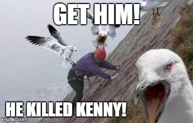 GET HIM! HE KILLED KENNY! | made w/ Imgflip meme maker