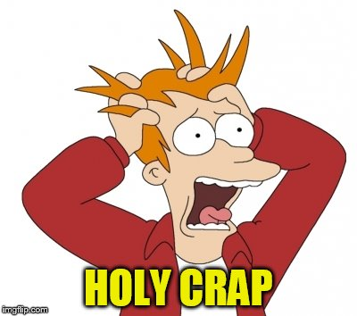 HOLY CRAP | made w/ Imgflip meme maker