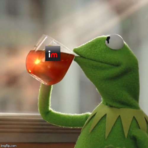 But Thats None Of My Business Meme | image tagged in memes,but thats none of my business,kermit the frog | made w/ Imgflip meme maker