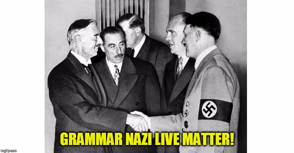 The Alt-Left and their Hero | GRAMMAR NAZI LIVE MATTER! | image tagged in the alt-left and their hero | made w/ Imgflip meme maker