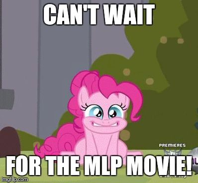 So excited! | CAN'T WAIT FOR THE MLP MOVIE! | image tagged in excited pinkie pie,memes,my little pony,my little pony movie | made w/ Imgflip meme maker