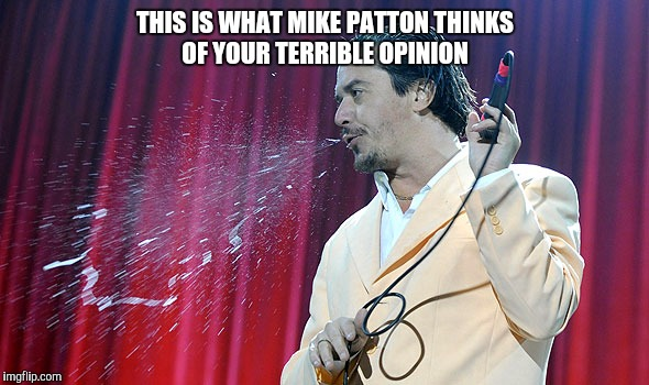 Mike Patton Coughing Memes Imgflip