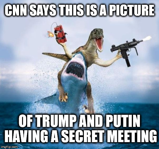 CNN = Fake News | CNN SAYS THIS IS A PICTURE OF TRUMP AND PUTIN HAVING A SECRET MEETING | image tagged in dinosaur riding shark,cnn fake news,cnn sucks | made w/ Imgflip meme maker