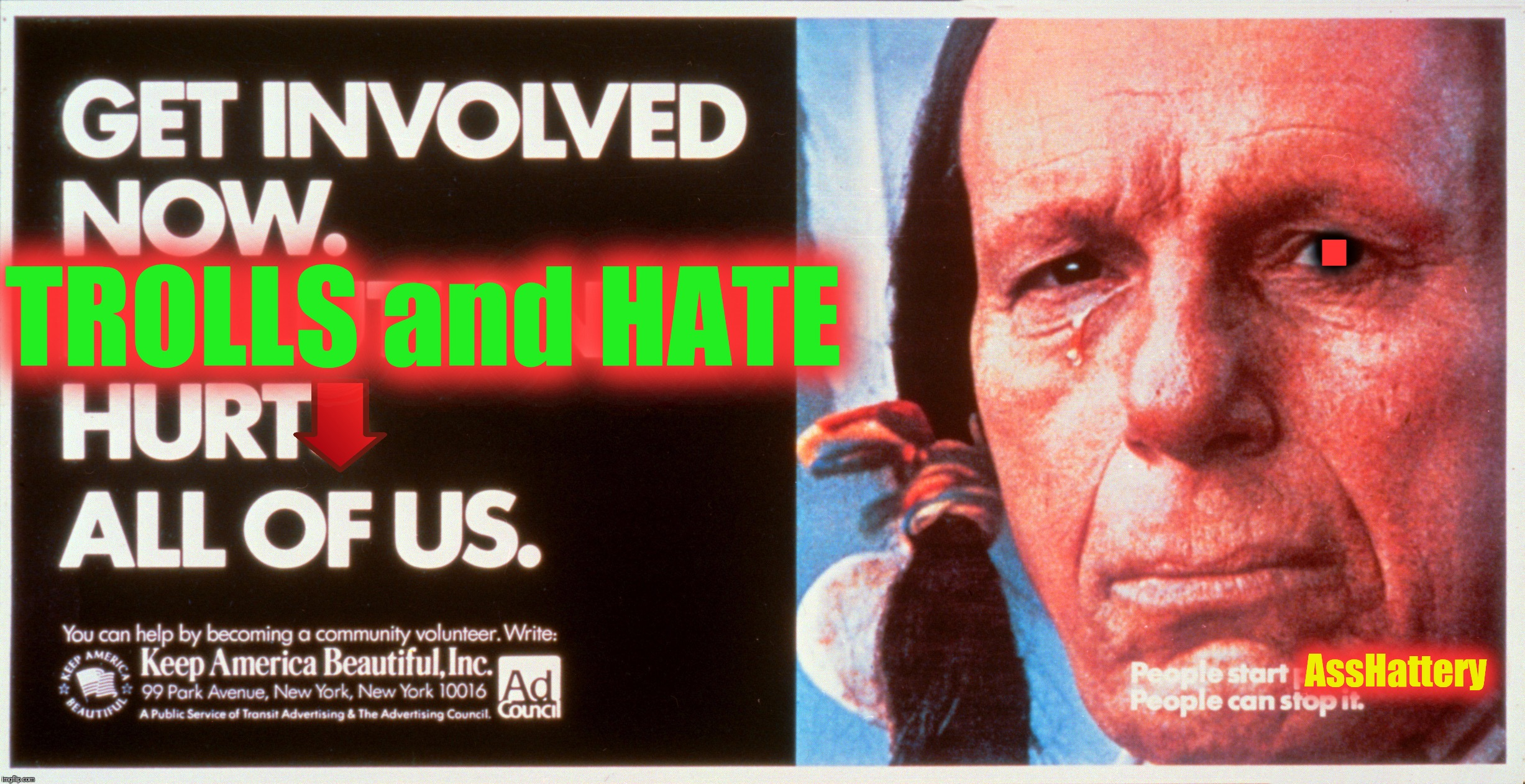 I'd SETTLE for Making ImageFlip GREAT AGAIN....was America Ever REALLY all THAT Great? Seriously TROLLS. Your favorite year. | TROLLS and HATE . AssHattery | image tagged in crying indian,iron eyes cody,first world problems,the most interesting man in yhe jungle,the most interesting towel in the world | made w/ Imgflip meme maker