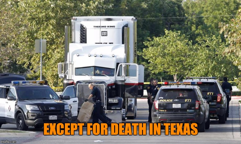 EXCEPT FOR DEATH IN TEXAS | made w/ Imgflip meme maker