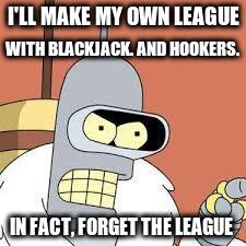 1t13yt bender blackjack and hookers imgflip