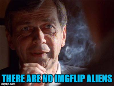THERE ARE NO IMGFLIP ALIENS | made w/ Imgflip meme maker