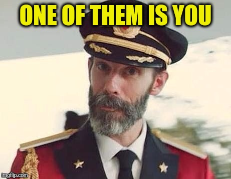 Captain Obvious | ONE OF THEM IS YOU | image tagged in captain obvious | made w/ Imgflip meme maker