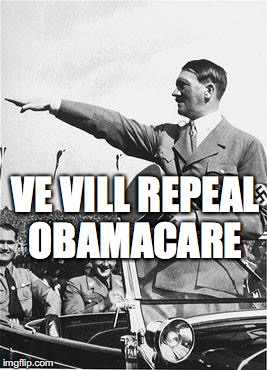 Nazi Salute | VE VILL REPEAL OBAMACARE | image tagged in nazi salute | made w/ Imgflip meme maker