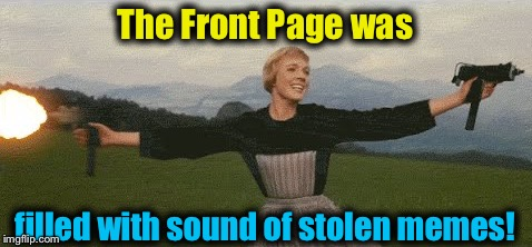 The Front Page was filled with sound of stolen memes! | made w/ Imgflip meme maker