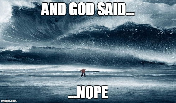 AND GOD SAID... ...NOPE | made w/ Imgflip meme maker
