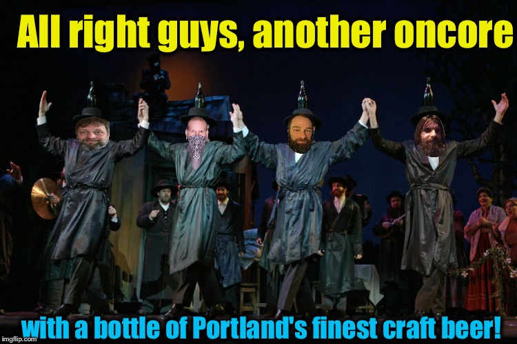 All right guys, another oncore with a bottle of Portland's finest craft beer! | made w/ Imgflip meme maker