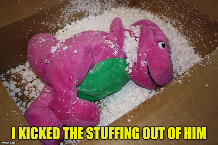 I KICKED THE STUFFING OUT OF HIM | made w/ Imgflip meme maker