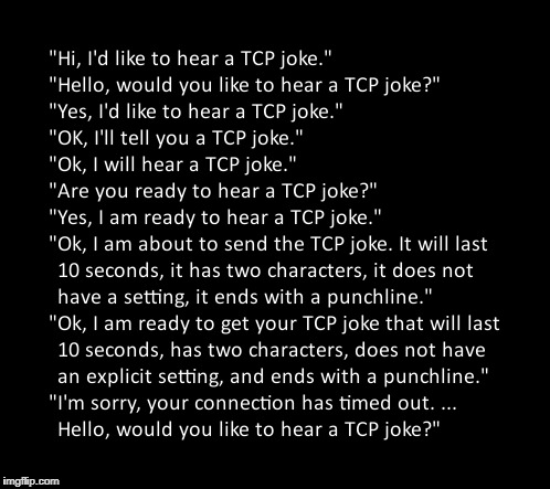 TCP Joke (Programming Humor) | image tagged in tcp,joke,techie,funny,server | made w/ Imgflip meme maker