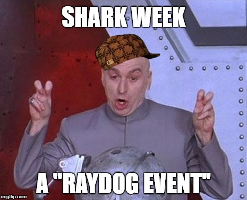 "Superbowl LII: an Eddo1 event | SHARK WEEK A ""RAYDOG EVENT"" 