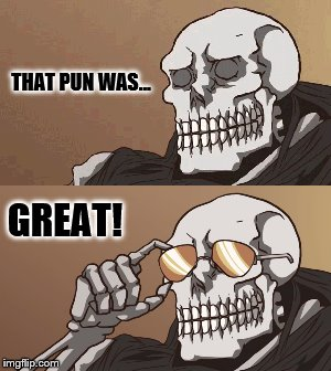 THAT PUN WAS... GREAT! | made w/ Imgflip meme maker