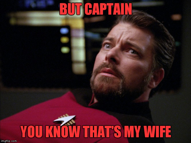 BUT CAPTAIN YOU KNOW THAT'S MY WIFE | made w/ Imgflip meme maker