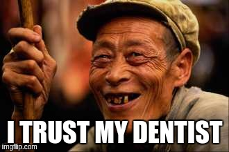 I TRUST MY DENTIST | made w/ Imgflip meme maker