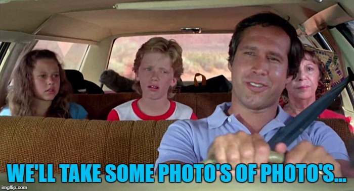 WE'LL TAKE SOME PHOTO'S OF PHOTO'S... | made w/ Imgflip meme maker