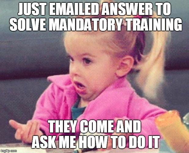 Funny Training Meme : Mandatory training imgflip