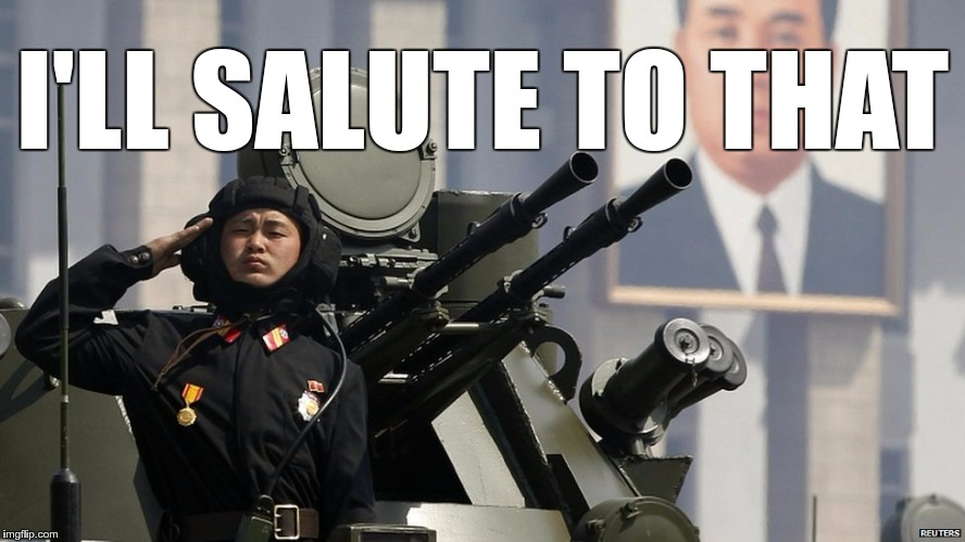 I'LL SALUTE TO THAT | made w/ Imgflip meme maker