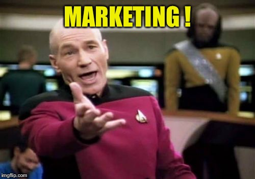 Picard Wtf Meme | MARKETING ! | image tagged in memes,picard wtf | made w/ Imgflip meme maker