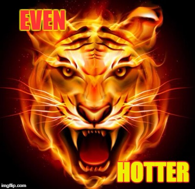 EVEN HOTTER | made w/ Imgflip meme maker