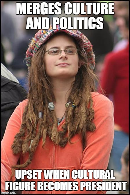 Hippy girl | MERGES CULTURE AND POLITICS UPSET WHEN CULTURAL FIGURE BECOMES PRESIDENT | image tagged in hippy girl | made w/ Imgflip meme maker
